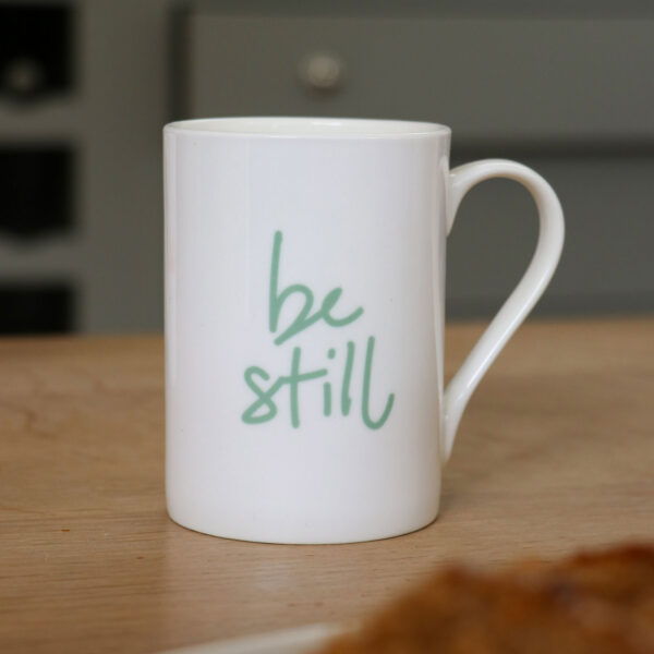 Be Still Bone China Mug